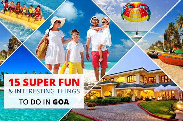 15 Super Fun & Interesting Things To Do In Goa