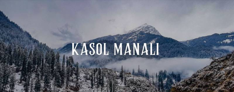 4 Nights 5 Days Kasol & Manali Tour