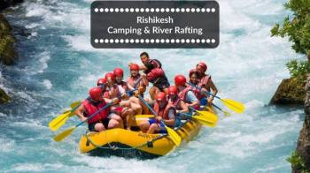 Rafting & Camping  in Rishikesh Adventure Package